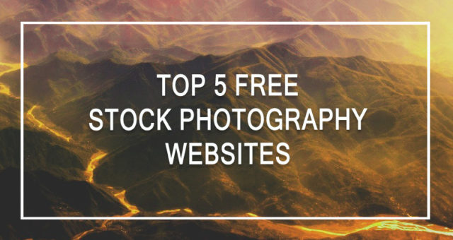 Top 5 Free Stock Photography Websites