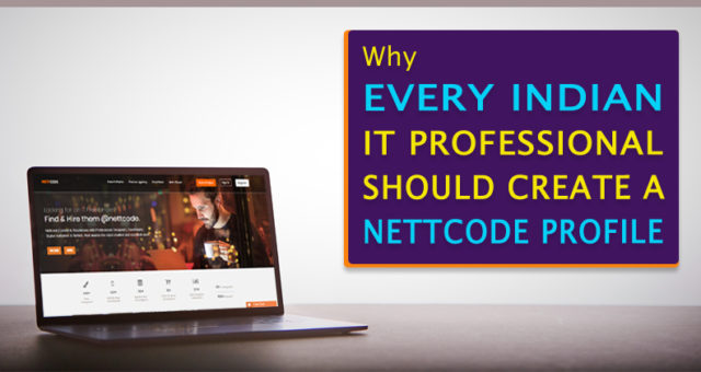 Why every Indian IT professional should create a nettcode profile